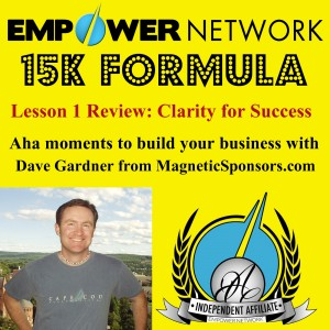 Empower network 15K Formula Lesson 1 review clarity for success