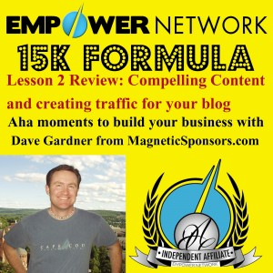 Empower Network 15K Formula Lesson 2 Review Compelling Content