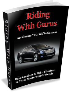 Riding With Gurus Marketing Mastermind Book by Dave Gardner and the Mike Filsaime mastermind